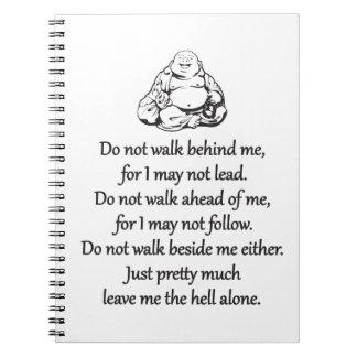 Do Not Walk Behind Me - Sarcastic Zen Phrase Spiral Notebook