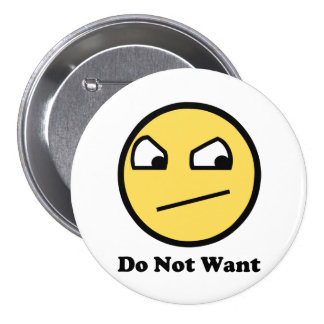 Do Not Want Awesome Face 7.5 Cm Round Badge