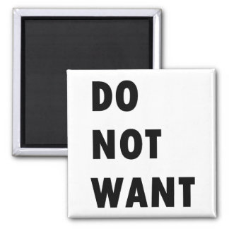 Do Not Want Square Magnet