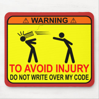 Do Not Write Over My Code Mouse Pad