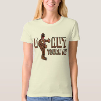 Do-Nut Touch Me T-Shirt