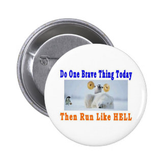 DO ONE GREAT THING TODAY 6 CM ROUND BADGE
