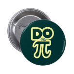 Do or Pi for Pi Day Pinback Buttons