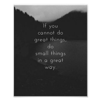 Do Small Things In a Great Way Poster