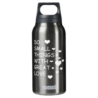 Do small things with great love 0.3L insulated SIGG thermos water bottle
