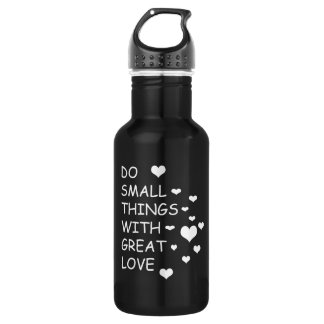 Do small things with great love 532 ml water bottle
