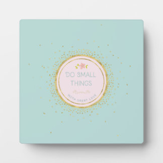 Do small things with great love display plaque