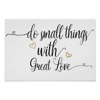"""""""Do Small Things With Great Love"""" Poster"""