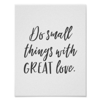 """""""Do small things with great love"""" Quote Poster"""