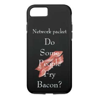 Do Some People Fry Bacon? iPhone 7 Case