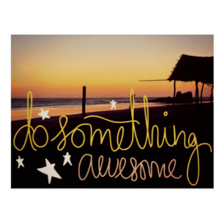 Do Something Awesome Beach Ocean Sunset Postcard