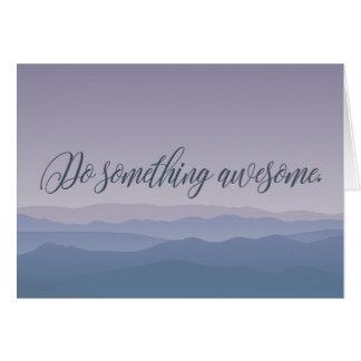 """Do Something Awesome"" Tranquility Card"