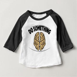 DO SOMETHING BABY T-Shirt
