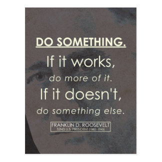 'Do something' Franklin D. Roosevelt Quote Postcard