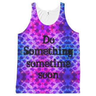 Do something sometime soon All-Over print singlet