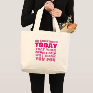 Do Something Today Future Self Thank Jumbo Large Tote Bag