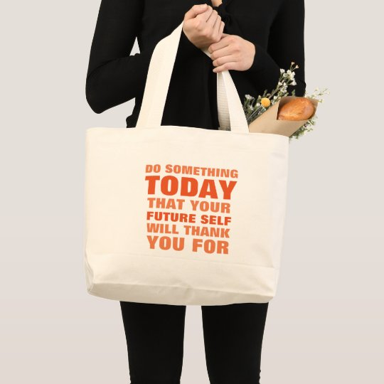 Do Something Today Future Self Thank Jumbo Orange Large Tote Bag