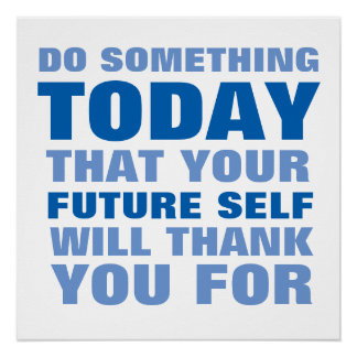 Do Something Today Future Self Thank You Poster B