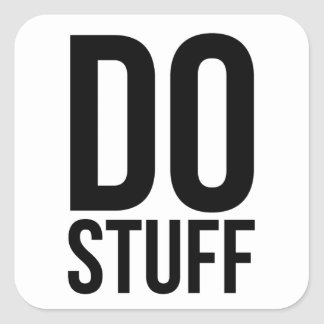 Do Stuff Square Sticker