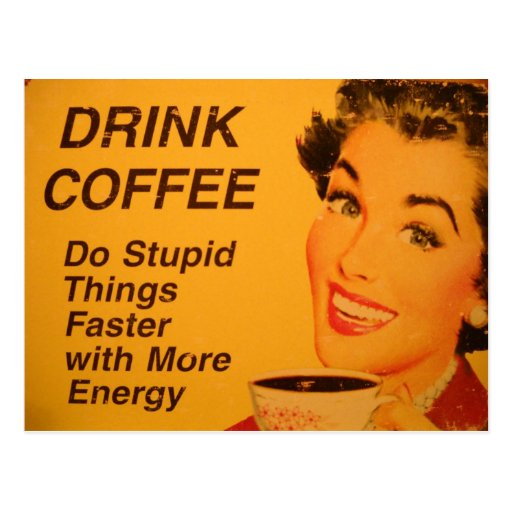 Do Stupid Things Faster Coffee Postcards