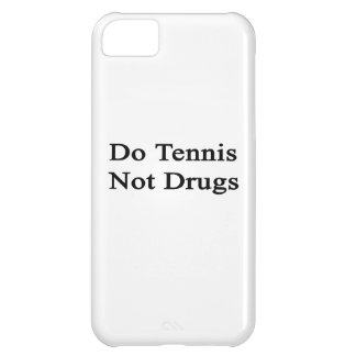 Do Tennis Not Drugs Case For iPhone 5C