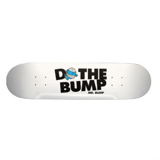 Do The Bump | Mr. Bump Skate Boards