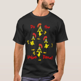 DO THE CHICKEN DANCE by SHARON SHARPE T-Shirt