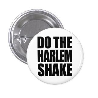 Do The Harlem Shake Pinback Buttons