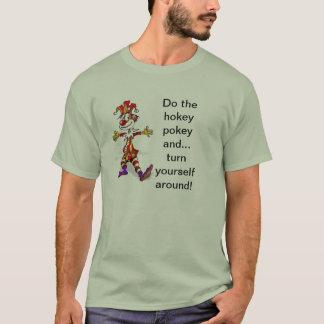 Do the hokey pokey and turn yourself around T-Shirt
