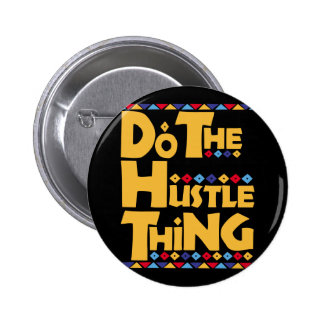 Do the Hustle Thing Button