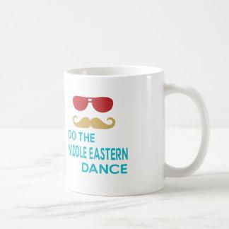 Do the Middle eastern Dance Coffee Mug