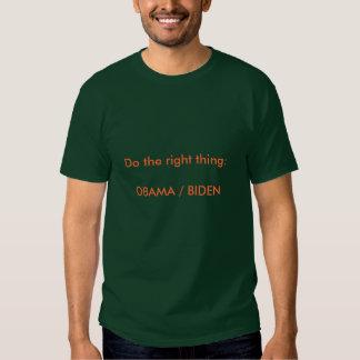 Do the right thing:OBAMA / BIDEN Tee Shirt