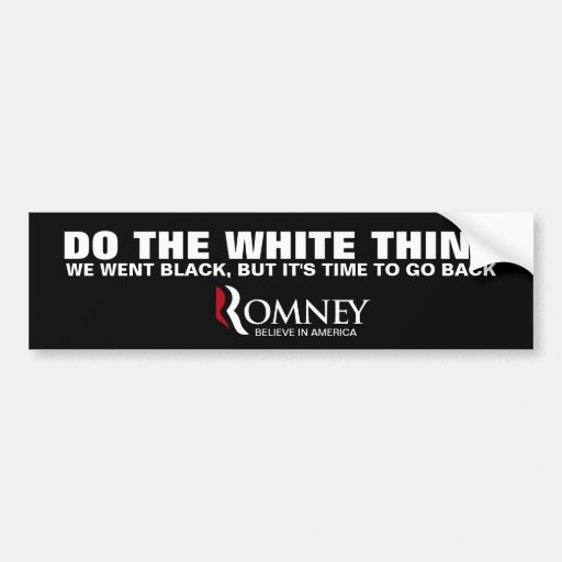 """Do the """"right"""" thing - Vote Romney 2012 Bumper Stickers"""