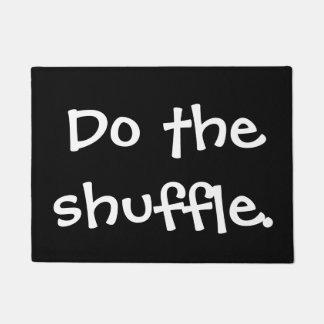 Do the shuffle doormat