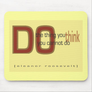 Do the thing you think you cannot do mouse pad
