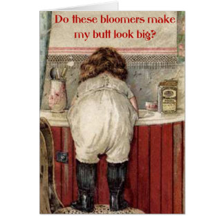 Do These Bloomers Make My Butt Look Big? Greeting Card