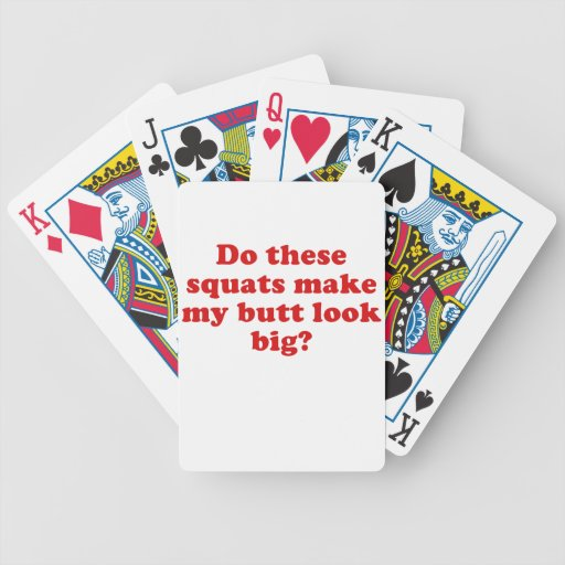 Do These Squats Make My Butt Look Big Deck Of Cards