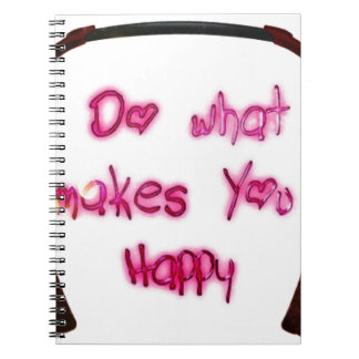 do what makes u happy spiral notebook