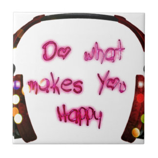 do what makes u happy tile