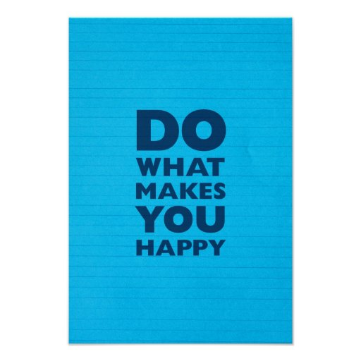Do What Makes You Happy Blue Notebook Paper Poster