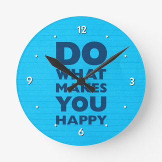 Do What Makes You Happy Blue Notebook Paper Round Clock