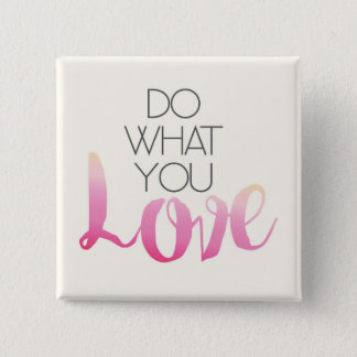 Do What You Love 2 15 Cm Square Badge