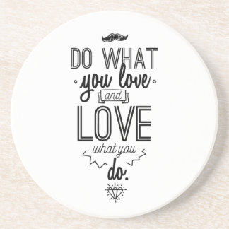 Do What You Love and Love What You Do Coaster