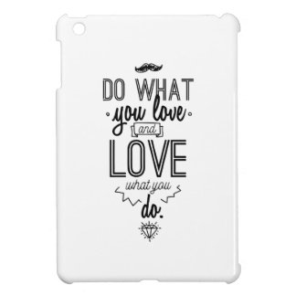 Do What You Love and Love What You Do iPad Mini Cover
