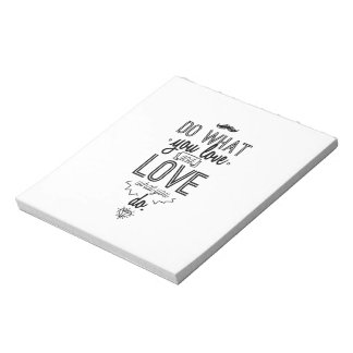 Do What You Love and Love What You Do Notepad