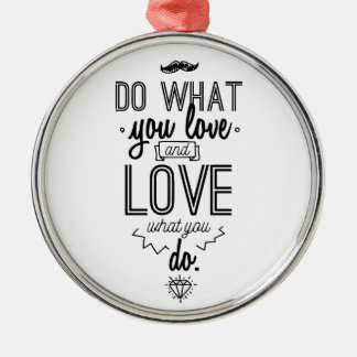 Do What You Love and Love What You Do Silver-Colored Round Decoration