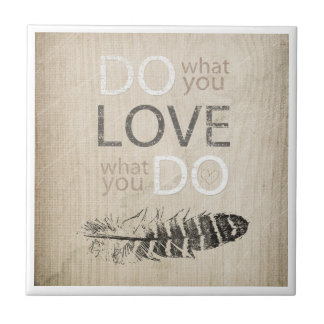 Do What You Love   Feather and inspirational Small Square Tile