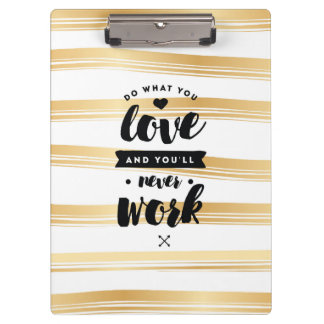 Do What You Love Gold Stripes Clipboard | Quotes