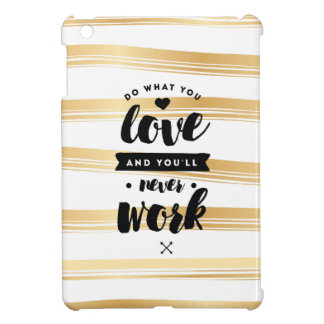 Do What You Love Gold Stripes iPad Case | Quotes