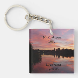"""DO what you love LOVE what you do"" keyring"